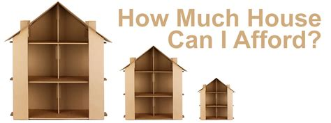 how much house can you afford how much house can i afford