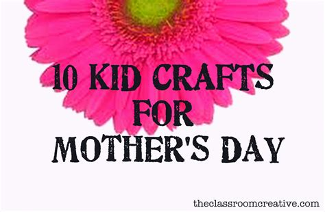 ideas for mothers day 10 kid crafts for mother s day