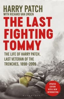the last fighting the of harry patch last veteran of the trenches 1898 2009 books the last fighting the of harry patch last