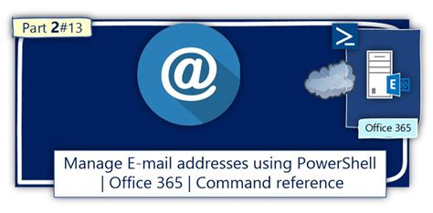 Partial Email Address Search Manage Email Addresses Using Powershell Office 365