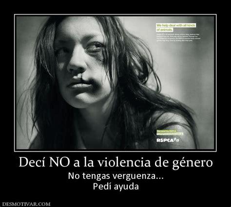 imagenes de no ala violencia de género desmotivaciones dec 237 no a la violencia de g 233 nero no tengas