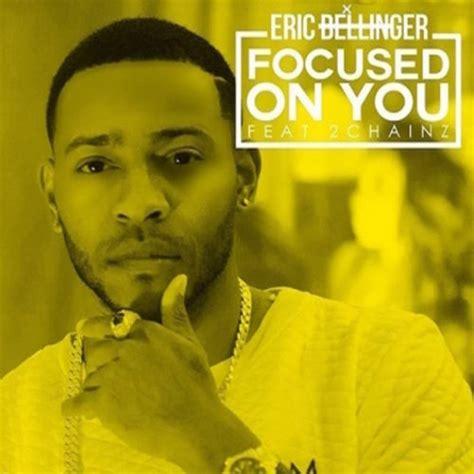 On You Eric Bellinger Focused On You Lyrics Genius Lyrics