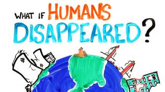 What Is It Like To Live In What If Humans Disappeared