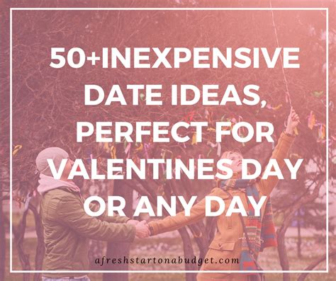 cheap valentines day dates 50 inexpensive date ideas s day