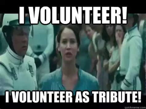 I Volunteer As Tribute Meme - when my overbooked flight said anyone willing to