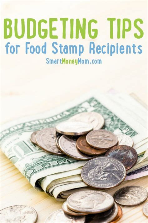 budgeting tips  food stamp recipients smart money mom