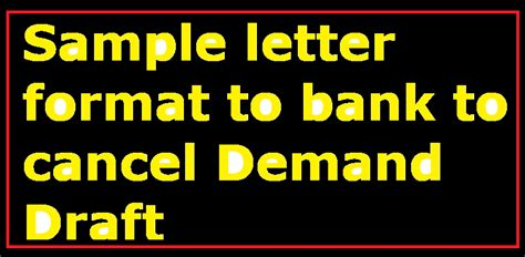 fixed deposit cancellation letter to bank sle letter format to bank to cancel demand draft
