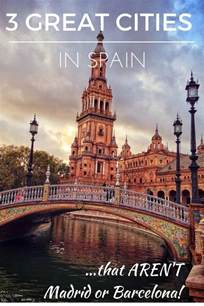 barcelona or madrid which is better to visit 3 cities you should visit that aren t barcelona