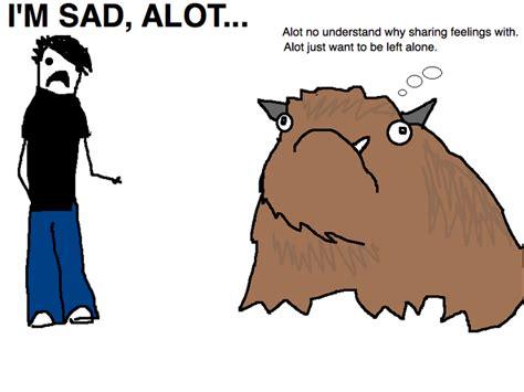 Alot Meme - the alot know your meme