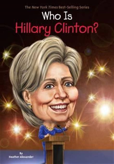 biography hillary clinton book who is hillary clinton heather alexander 9780448490151