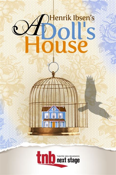 author of a dolls house a doll s house closes successful run theatre new brunswick