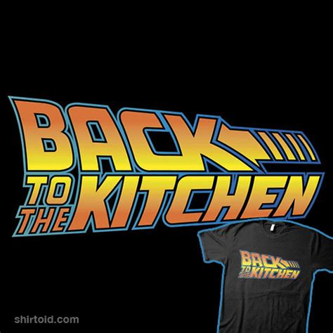 Back In The Kitchen by Back To The Kitchen Shirtoid