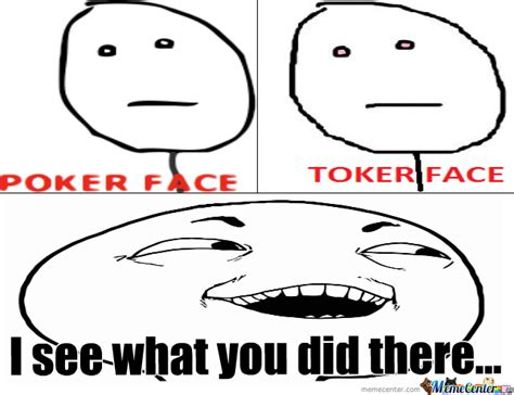 Meme Poker Face - poker face toker face by ilc9809 meme center