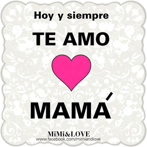 Imagenes Te Amo Mama | im 225 genes de quot te amo mam 225 quot con frases de amor para dedicar