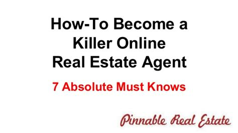 how to become a real estate agent 7 must haves to become a killer online real estate agent