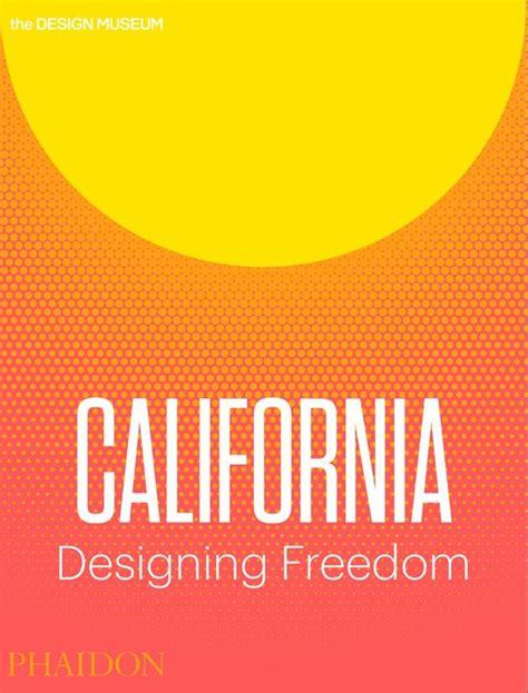 design freedom california designing freedom ivorypress