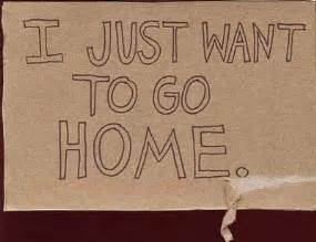 okay i want to go home go home