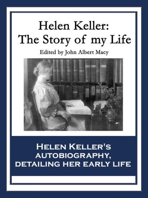 helen keller biography sparknotes helen keller the story of my life by helen keller nook