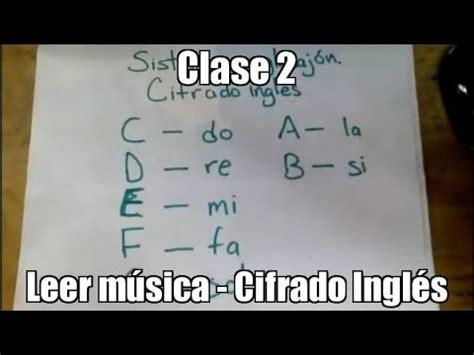 como leer musica clase 2 c 243 mo leer m 250 sica cifrado ingl 233 s quieroserm 250 sico youtube