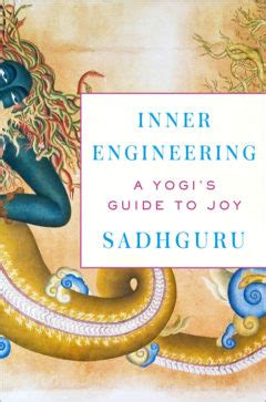 inner engineering a yogi s guide to books a guide to with sadhguru spirituality health