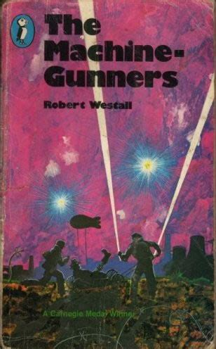 libro the machine gunners macmillan children s war books the machine gunners by robert westall