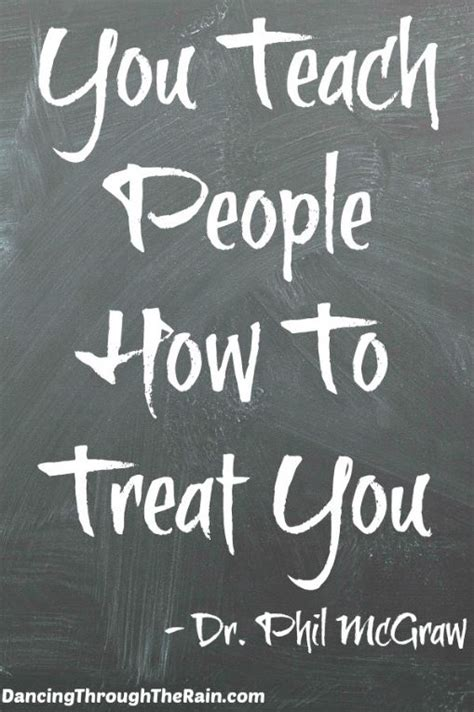 you have to teach people how to treat you business insider you teach people how to treat you