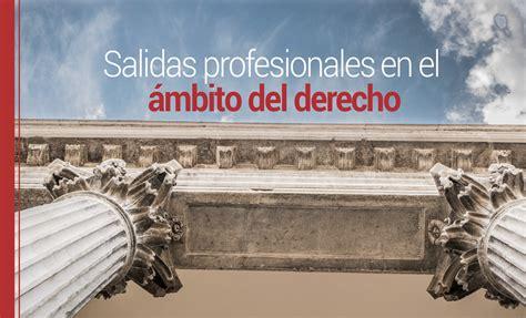 carrera de derecho salidas salidas profesionales despu 233 s de la carrera de derecho