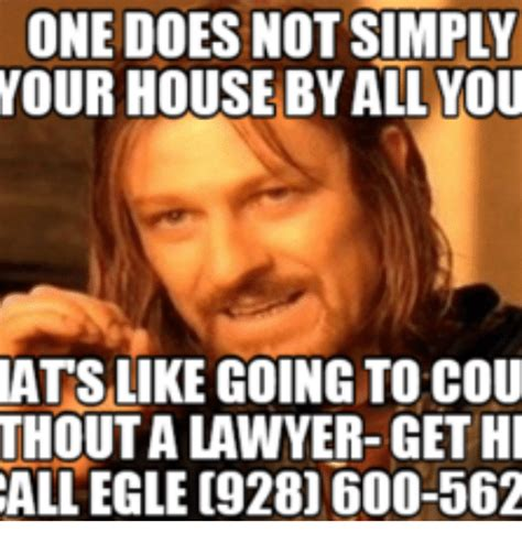 One Does Simply Not Meme Generator - one does not simply your house by all you ats like going