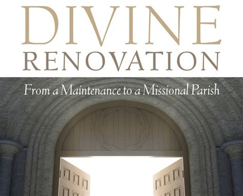 divine renovation bringing your be missionary disciples divine renovation from a maintenance to a missional parish
