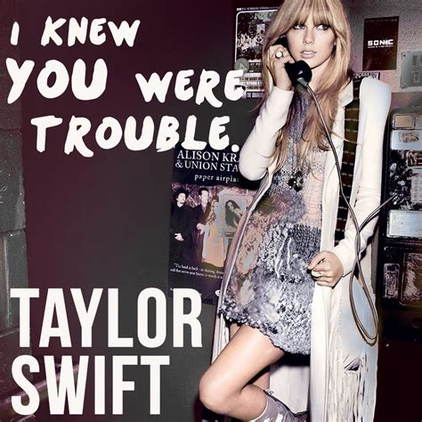 i knew you were trouble 18 of the best up songs