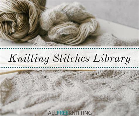 knitting library the knitting stitches library allfreeknitting