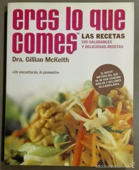 libro eres lo que comes eres lo que comes 150 saludables y deliciosas comprar libros de cocina y gastronom 237 a en