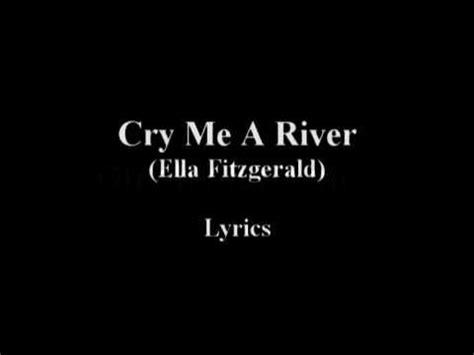 my lyrics ella fitzgerald meaning cry me a river ella fitzgerald lyrics chords chordify