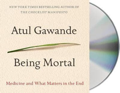 summary being mortal by atul gawande medicine and what matters in the end chapter by chapter summary being mortal chapter by chapter summary book paperback hardcover summary books 9781427244239 being mortal medicine and what matters in