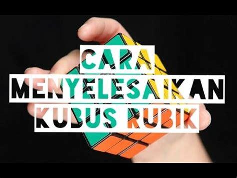 video tutorial menyelesaikan rubik 3x3 bagaimana cara menyelesaikan rubik cube 3x3 untuk pemula