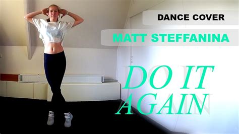 dance tutorial pia mia do it again choreographer dance cover matt steffanina do it