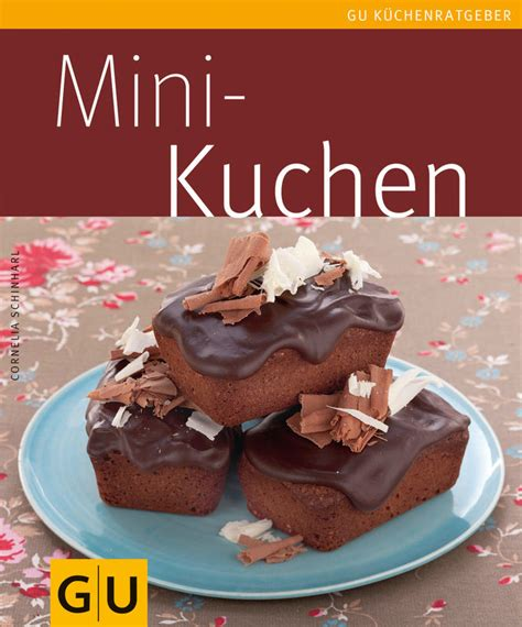 gu kleine kuchen rezepte mini kuchen ebook gu