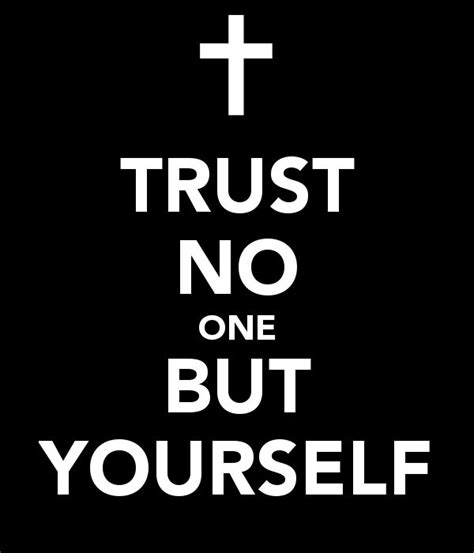 trust no one meme 25 trust no one but yourself quotes and sayings quotesbae