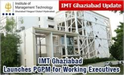 Imt Ghaziabad Executive Mba Placements by Imt Ghaziabad Launches Pgpm For Working Executives