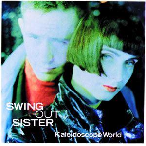 swing out sister kaleidoscope world kaleidoscope world swing out sister download and
