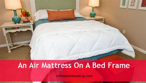 put  air mattress   bed frame inflatable
