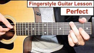 ed sheeran perfect fingerstyle guitar lesson and tutorial videos downlossless
