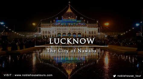 lucknow uttar pradesh   india noble house tours
