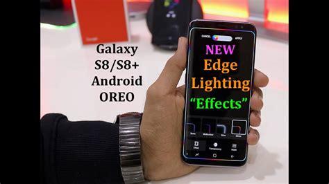 galaxy s8 edge lighting galaxy s8 s8 oreo edge lighting effects