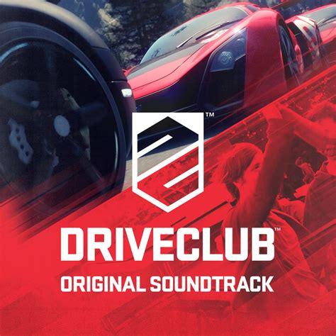 drive soundtrack driveclub original soundtrack soundtrack from driveclub