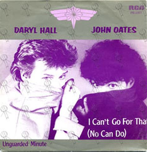 i can t go for that hall oates i can t go for that no can do 7 inch