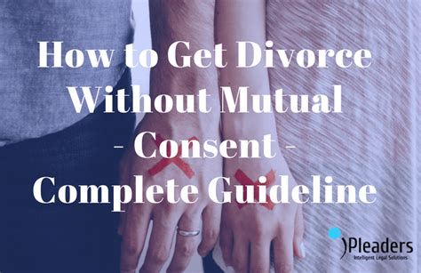 how to get divorce without mutual consent legal guideline