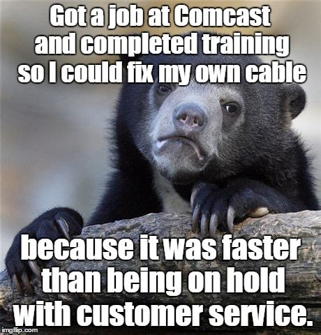 Comcast Meme - confession bear meme imgflip