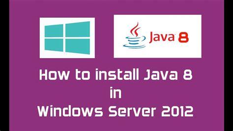 how to install oracle java 8 java 9 java jdk on java 8 oracle jdk 8 installation in windows server 2012