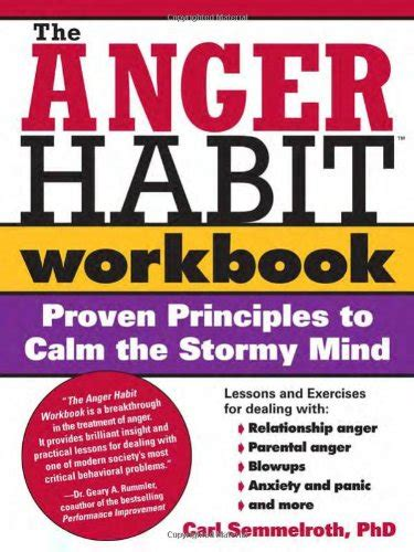 The Anger Workbook the anger habit workbook proven principles to calm the mind pdf by carl semmelroth ph d